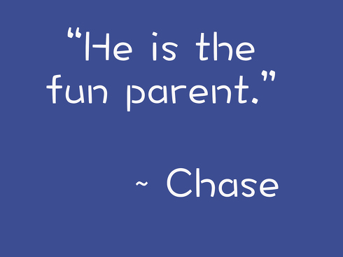 Chase about Dad